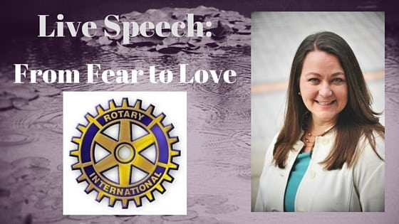 From Fear To Love, Rotary Club, Castle Rock
