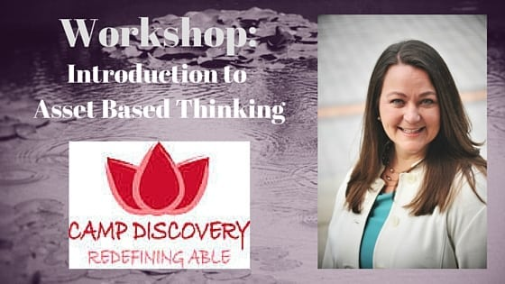 Asset Based Thinking, Tricia Downing, Camp Discovery