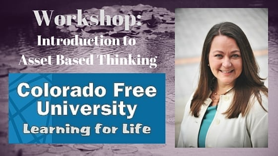 Asset Based Thinking,  Colorado Free University