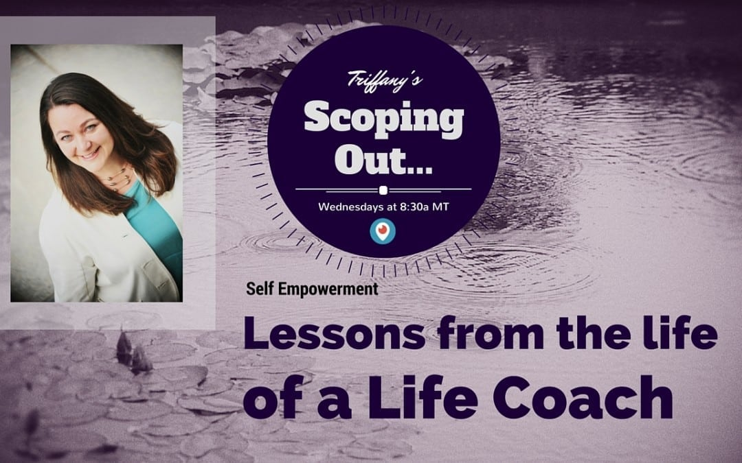 Life Coach, Triffany, Scoping Out, Self Empowerment, Failure, Success, Happiness