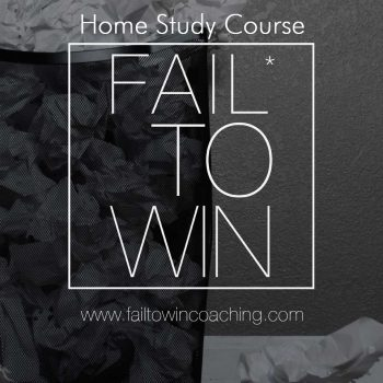 Fail To Win - Home Study Course
