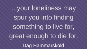 One of the few dealing with loneliness quotes that focuses on the silver lining.