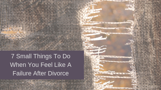 When divorce makes you second guess yourself turn to these 7 things to do when you feel like a failure after divorce.