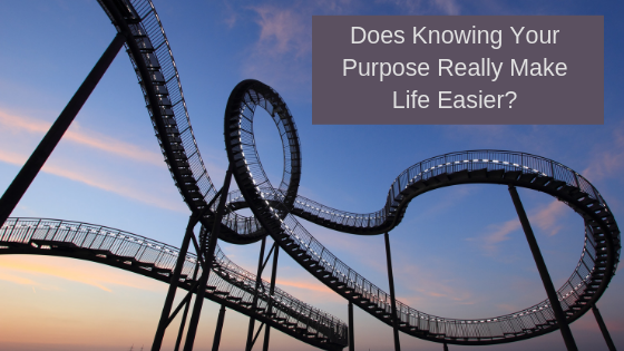 Does Knowing Your Purpose Really Make Life Easier?